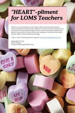 """""""HEART""""-pliment for LOMS Teachers"""
