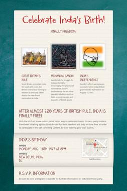 Celebrate India's Birth!