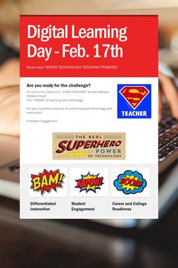 Digital Learning Day - Feb. 17th