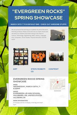 """Evergreen Rocks"" Spring Showcase"