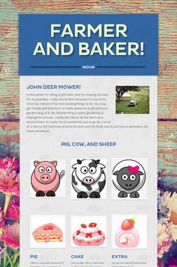 Farmer and Baker!