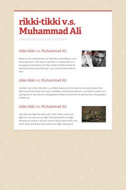 rikki-tikki v.s. Muhammad Ali