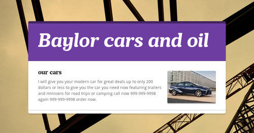 Baylor cars and oil | Smore Newsletters for Education