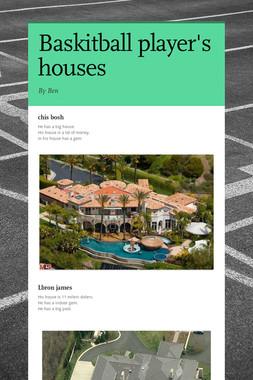 Baskitball player's houses