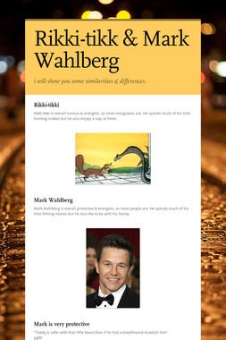 Rikki-tikk & Mark Wahlberg