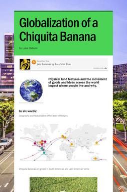 Globalization of a Chiquita Banana