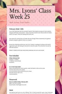 Mrs. Lyons' Class  Week 25