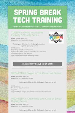 Spring Break Tech Training