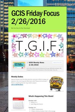 GCIS Friday Focus 2/26/2016