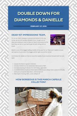 Double Down for Diamonds & Danielle