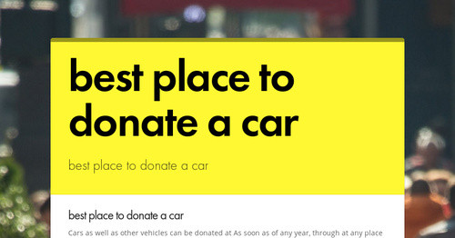 Best Place To Donate A Car