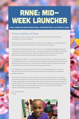 RNNE: Mid-Week Launcher