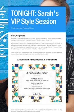 TONIGHT: Sarah's VIP Style Session