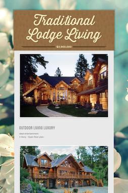 Traditional Lodge Living