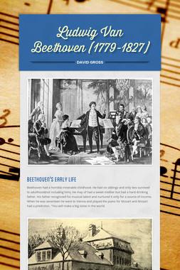 Ludwig Van Beethoven (1779-1827)