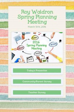 Roy Waldron Spring Planning Meeting