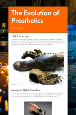The Evolution of Prosthetics