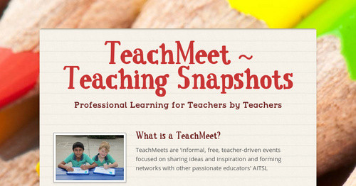TeachMeet ~ Teaching Snapshots | Smore Newsletters for Business