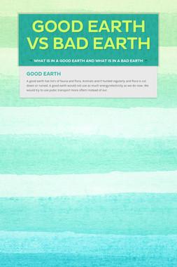 Good Earth vs Bad Earth