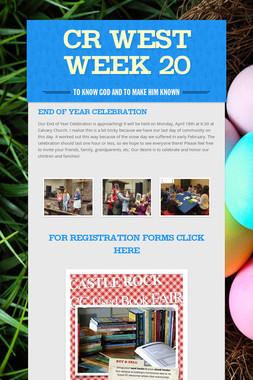 CR West Week 20