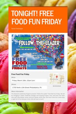 TONIGHT! FREE FOOD FUN FRIDAY