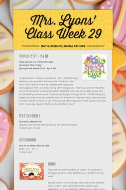 Mrs. Lyons' Class  Week 29