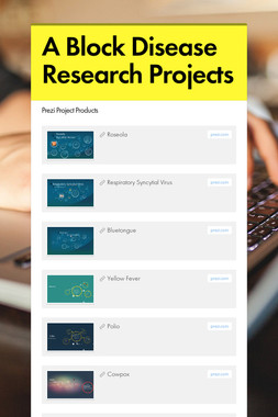 A Block Disease Research Projects