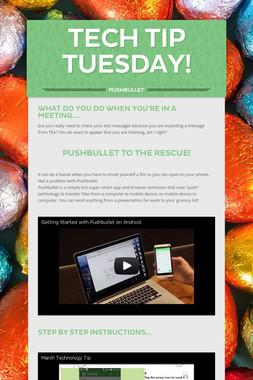Tech Tip Tuesday!