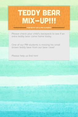 Teddy Bear Mix-Up!!!