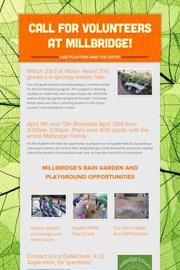 Call for Volunteers at Millbridge!