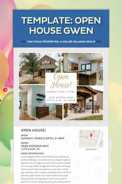 TEMPLATE: Open House Gwen