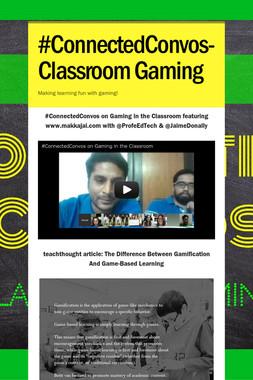 #ConnectedConvos-Classroom Gaming