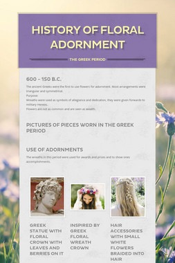 History of Floral Adornment