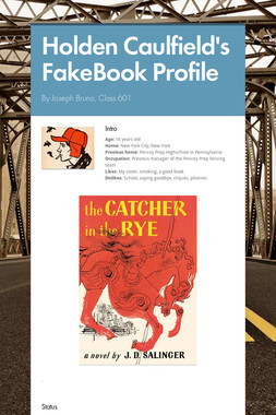 Holden Caulfield's FakeBook Profile