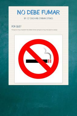 NO DEBE FUMAR