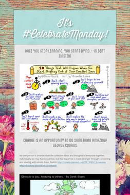 It's #CelebrateMonday!