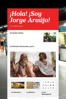 ¡Hola! ¡Soy Jorge Araújo!