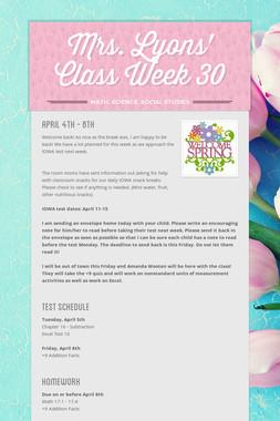 Mrs. Lyons' Class  Week 30