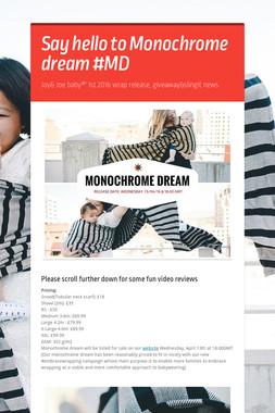 Say hello to Monochrome dream #MD
