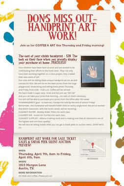 DON'S MISS OUT-HANDPRINT ART WORK!