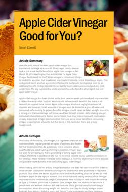 Apple Cider Vinegar Good for You?