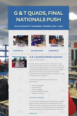 G & T Quads, Final Nationals Push