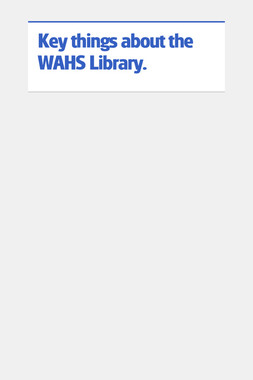 Key things about the WAHS Library.
