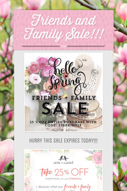 Friends and Family Sale!!!