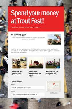 Spend your money at Trout Fest!