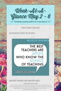 Week-At-A-Glance May 2 - 6