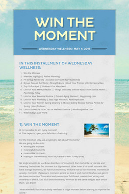 Win the Moment