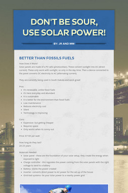 Don't Be Sour, Use Solar Power!