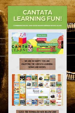 Cantata Learning Fun!