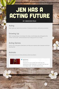 Jen has a acting future